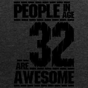 PEOPLE IN AGE 32 ARE AWESOME - Jersey Beanie