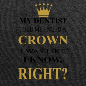my dentist told me i need a crown - Jersey-Beanie