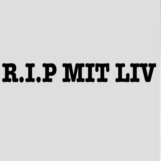R.I.P MIT LIV T-S
