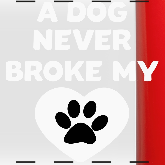 A Dog never broke my heart Hundespruch T-Shirt