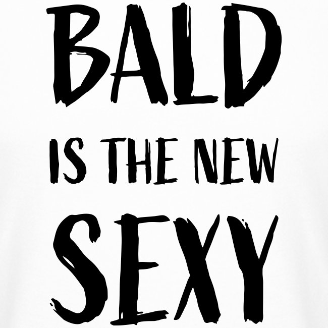 Bald is the new Sexy