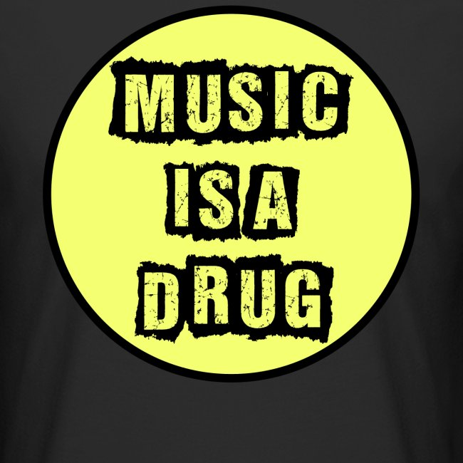 Music is a drug