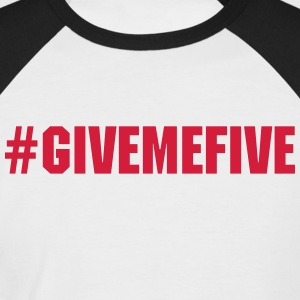 Give Me Five - Männer Baseball-T-Shirt
