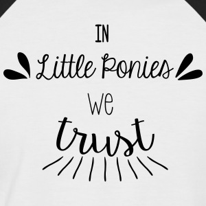 In little ponies we trust - T-shirt baseball manches courtes Homme