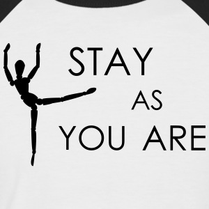stay as you are - Männer Baseball-T-Shirt