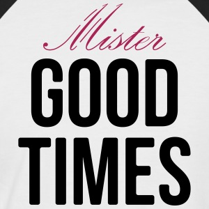 Mister Good Times - Männer Baseball-T-Shirt