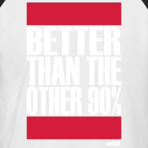 Better than 90 percent - Men's Baseball T-Shirt