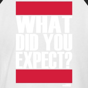What did you expect? - Männer Baseball-T-Shirt