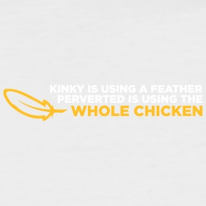 Feather Is Kinky, Whole Chicken Is Not. - Men's Baseball T-Shirt