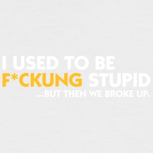 I Was Once Fucking Stupid! - Men's Baseball T-Shirt