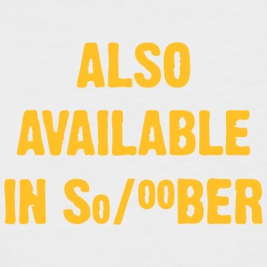 I Am Also Available In Sober - Men's Baseball T-Shirt