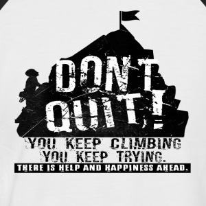 Climbing Dont quit - Men's Baseball T-Shirt