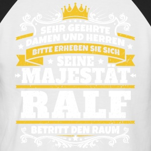 His Majesty Ralf - Men's Baseball T-Shirt