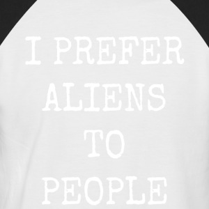I PREFER ALIENS TO PEOPLE - Men's Baseball T-Shirt