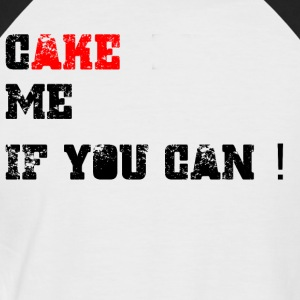 Cake_me_if_you_can - Männer Baseball-T-Shirt