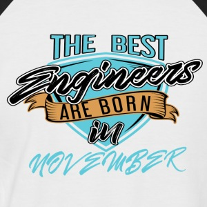 Best Engineers Born In NOVEMBER - Men's Baseball T-Shirt