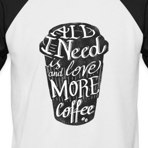 all_i_need_is_love: tasse de café américaine - T-shirt baseball manches courtes Homme