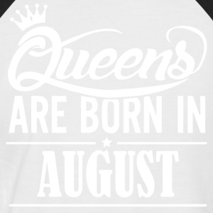 Queen Birthday August - Men's Baseball T-Shirt