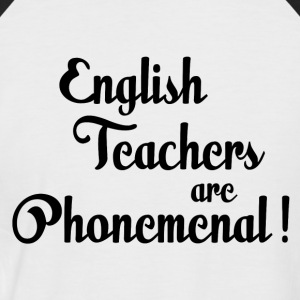 English teachers are phonemenal! - Men's Baseball T-Shirt