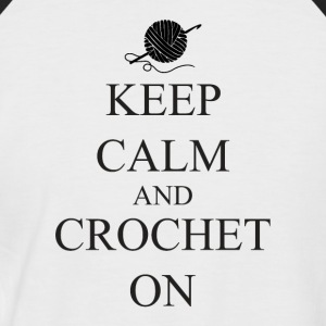 Keep Calm Crochet on - Men's Baseball T-Shirt