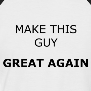 MAKE THIS GUY GREAT AGAIN - Männer Baseball-T-Shirt
