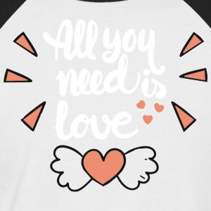 All I need is you - Men's Baseball T-Shirt