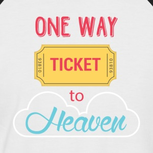 One Way Ticket to Heaven - Männer Baseball-T-Shirt