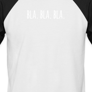 bla bla bla - Men's Baseball T-Shirt