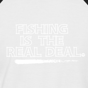 Fishing is the Real Deal - Männer Baseball-T-Shirt