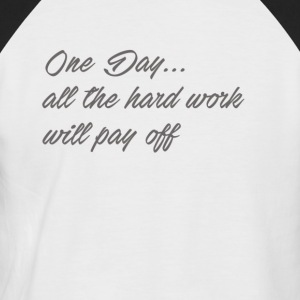 Hardworkwillpayoff - Men's Baseball T-Shirt