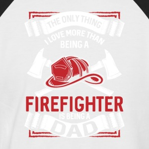only thing I love more than being a firefighter - Männer Baseball-T-Shirt