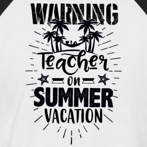 Warning teacher on summer vacation - Männer Baseball-T-Shirt
