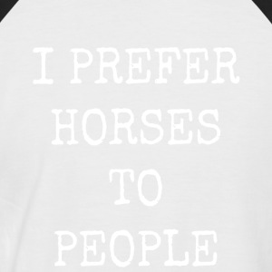 I prefer horses to people - Men's Baseball T-Shirt