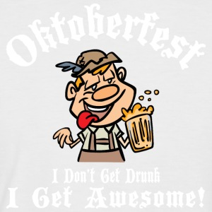 Oktoberfest I Don't Get Drunk I Get Awesome - Men's Baseball T-Shirt