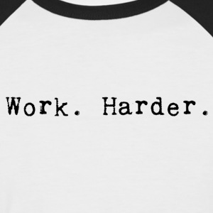 Arbeit harder_black - Männer Baseball-T-Shirt