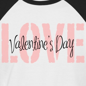 Love Valentines DAY - Men's Baseball T-Shirt