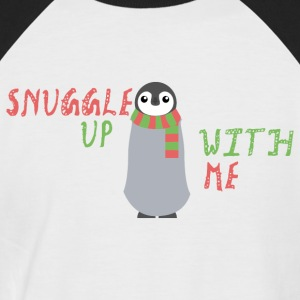 Snuggle Up With Me - Men's Baseball T-Shirt