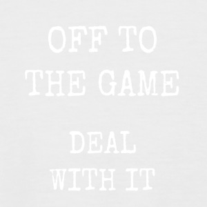 off to the game - deal with it - Men's Baseball T-Shirt