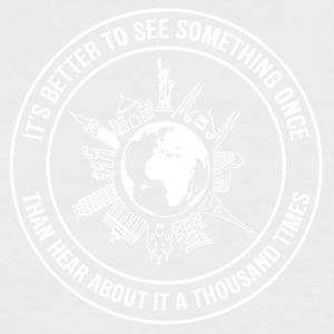 It's Better To See Something Once, Than Hear About - Men's Baseball T-Shirt