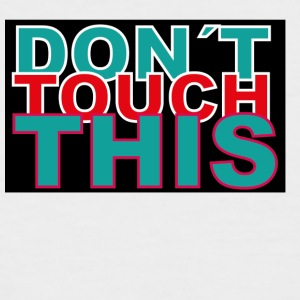 dont touch this - Männer Baseball-T-Shirt