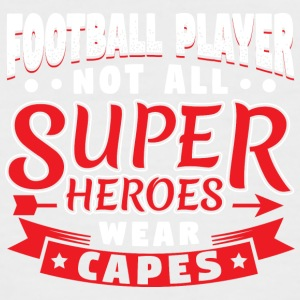 NOT ALL SUPERHEROES WEARCAPES - FOOTBALL PLAYER - Men's Baseball T-Shirt
