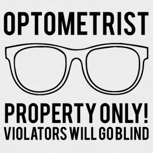 Optiker: Optometrist property only! Violators will - Männer Baseball-T-Shirt
