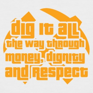 Mining: Dig it all the way through money, dignity - Men's Baseball T-Shirt