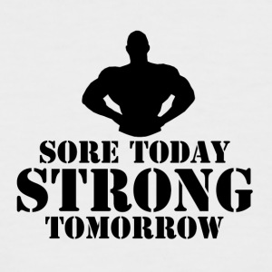 Sore Today, Strong Tomorrow - Men's Baseball T-Shirt
