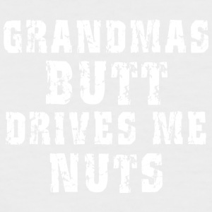 Grandma's Butt Drives Me Nuts - Men's Baseball T-Shirt
