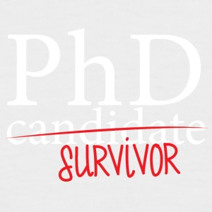 Doctor / Physician: PhD candidate or survivor? - Men's Baseball T-Shirt