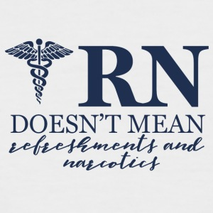 Nurse: RN doesn't mean refreshments and - Men's Baseball T-Shirt