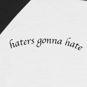 haters - Männer Baseball-T-Shirt