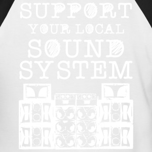 SUPPORT YOUR LOCAL SOUNDSYSTEM - Men's Baseball T-Shirt