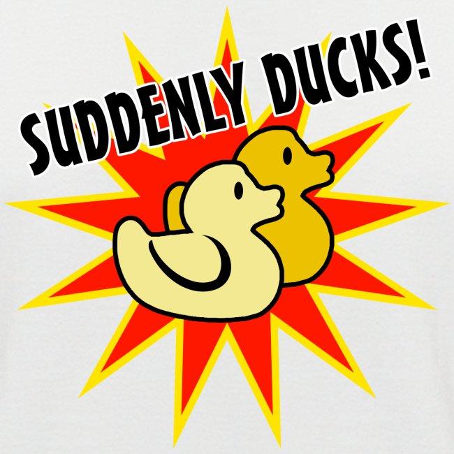 Suddenly Ducks!